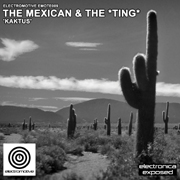 Electromotive EMOTE009 - The Mexican & The *Ting* 'Kaktus'