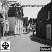 Electromotive EMOTE019 - The Mexican 'Small Town Dreams (403 In Brentwood Mix)'