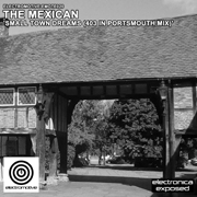 Electromotive EMOTE020 - The Mexican 'Small Town Dreams (403 In Portsmouth Mix)'