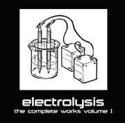 Electronica Exposed EECD039 - Electrolysis - The Complete Works Volume 1