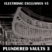 Electronica Exposed EECD045 - Electronic Exclusives 15 - Plundered Vaults 3