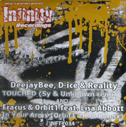 Infinity Recordings INFTY034 - Deejaybee, D-ice & Reality 'Touched (Sy & Unknown Remix)' / Fracus & Orbit1 Featuring Lisa Abbott 'In Your Arms (Orbit1 2008 Remix)'